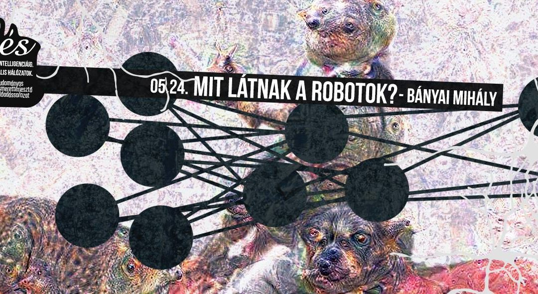 Mit látnak a robotok? – Bányai Mihály